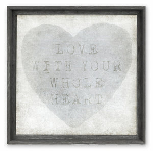 """Love With Your Whole Heart"" Wall Art"