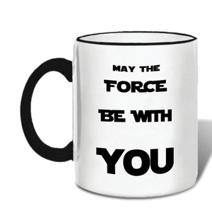 May The Force Be With You Mug