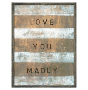 """Love You Madly"" White Stripe Reclaimed Wood Wall Art"