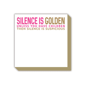 Silence is Golden Luxe Notepad