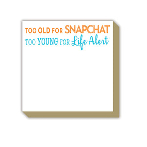 Too Old For Snapchat Luxe Notepad