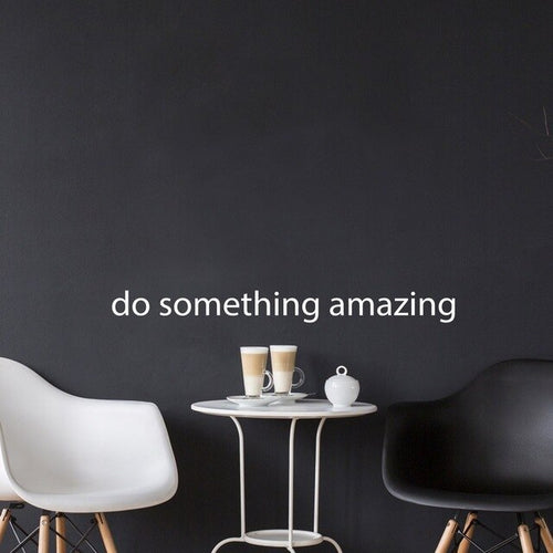 Do something amazing | Motivación