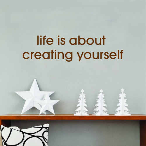 Life is about creating yourself | Inspiración