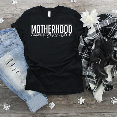 PREORDER - Motherhood Happiness Chaos Love Boutique Soft Tee