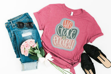 PREORDER- His Grace Is Enough Inspirational SS Boutique Soft Tee