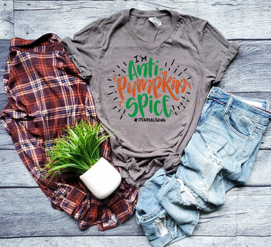 PREORDER- I'm Anti-Pumpkin Spice Funny SS Boutique Soft Tee