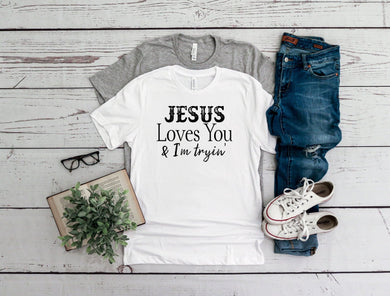 PREORDER - Jesus Loves You & I'm Tryin' Boutique Soft Tee