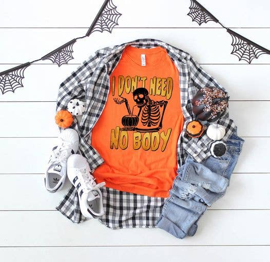 PREORDER-I Don't Need No Body Funny Halloween SS Boutique Soft Tee-Heather Orange