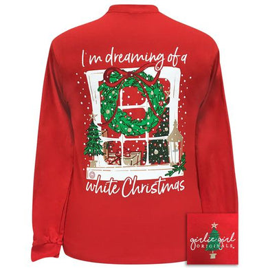 PREORDER - I'm Dreaming Of A White Christmas LS T-Shirt by Girlie Girl Originals