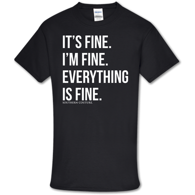 PREORDER-Everything Is Fine Softstyle SS Tee by Southern Couture