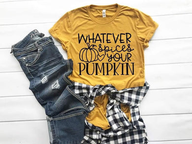 PREORDER - Whatever Spices Your Pumpkin Bella Canvas Tee - Custom Printed