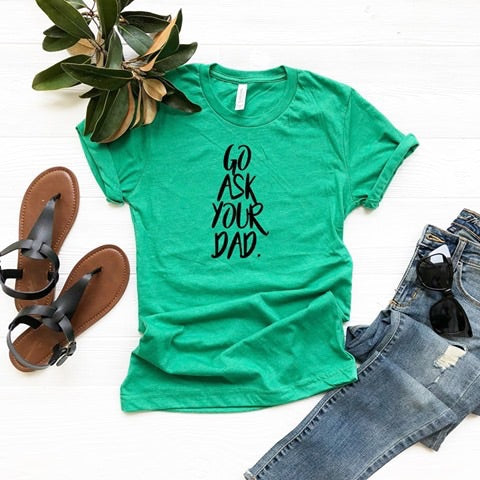 Southern Julep Go Ask Your Dad Soft Graphic Tee