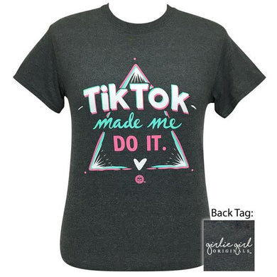 PREORDER - Tik Tok Made Do It Short Sleeve Tee by Girlie Girl Originals - june cs**