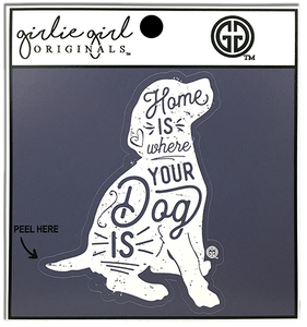 Home Is Where Your Dog Is - Decal Sticker