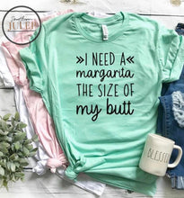 Load image into Gallery viewer, I Need A Margarita SS Boutique Tee - Custom Printed Preorder Tees
