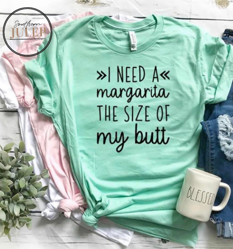 I Need A Margarita SS Boutique Tee - Custom Printed Preorder Tees