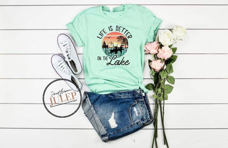 Life Is Better On The Lake SS Boutique Tee - Custom Printed Preorder Tees