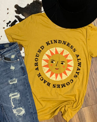 Kindness Always Comes Back Around Sun Boutique Soft Tee