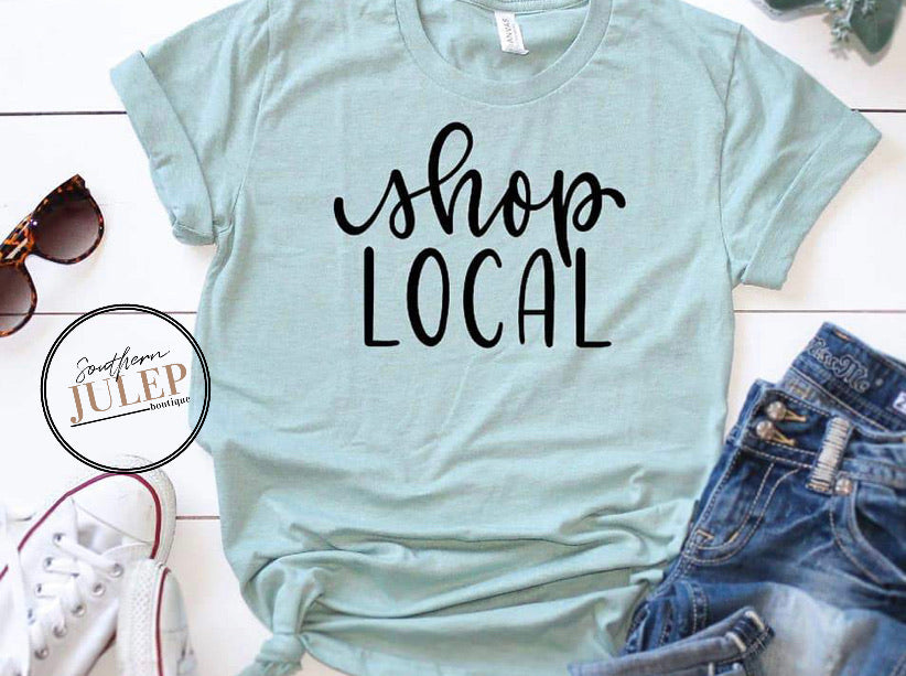 Shop Local SS Boutique Tee - Custom Printed Preorder Tees