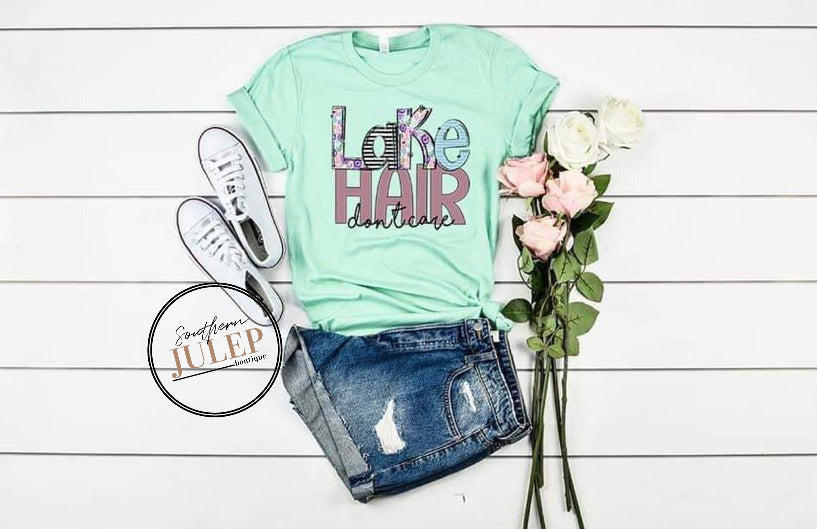 Lake Hair Don't Care SS Boutique Tee - Custom Printed Preorder Tees