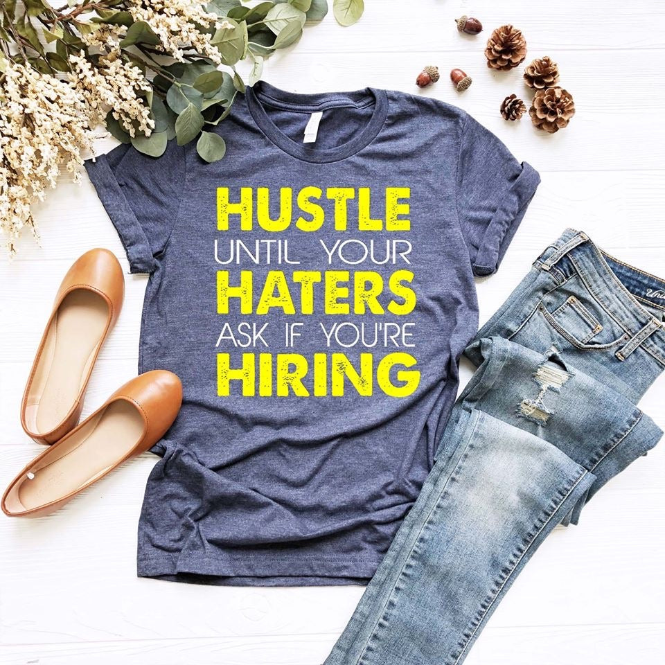 Southern Julep Hustle Until Your Haters Ask If You're Hiring Soft Tee