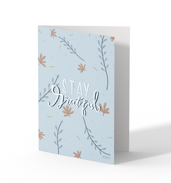 Stay Grateful Greeting Cards by Artyana