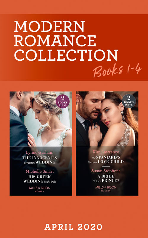 Modern Romance April 2020 Books 1-4: The Innocent's Forgotten Wedding (Passion in Paradise) / His Greek Wedding Night Debt / The Spaniard's Surprise Love-Child / A Bride Fit for a Prince? (Mills & Boon e-Book Collections)