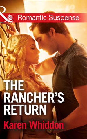 The Rancher's Return (Mills & Boon Romantic Suspense): First edition