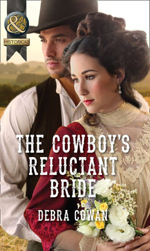 The Cowboy's Reluctant Bride (Mills & Boon Historical): First edition