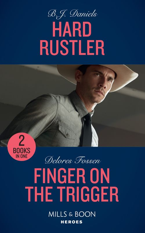 Hard Rustler: Hard Rustler (Whitehorse, Montana: The Clementine Sisters) / Finger on the Trigger (The Lawmen of McCall Canyon) (Mills & Boon Heroes)