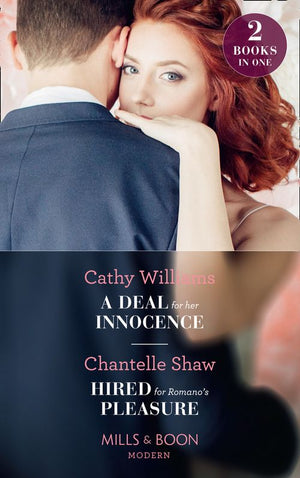 A Deal For Her Innocence: A Deal for Her Innocence / Hired for Romano's Pleasure (Mills & Boon Modern)