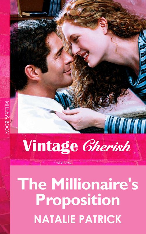 The Millionaire's Proposition (Mills & Boon Vintage Cherish): First edition
