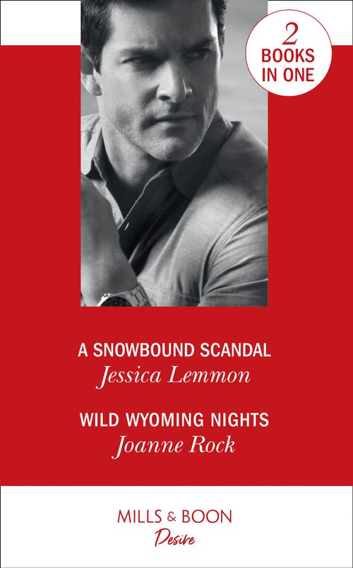 A Snowbound Scandal: A Snowbound Scandal / Wild Wyoming Nights