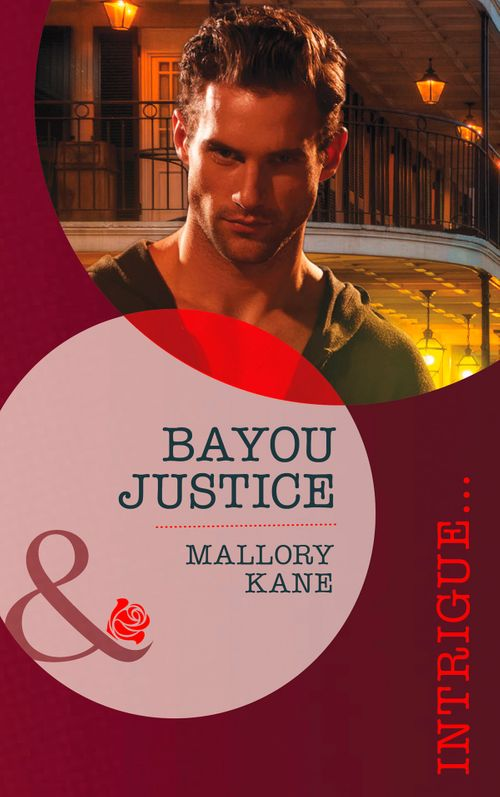 Bayou Justice (Mills & Boon Intrigue): ePub First edition