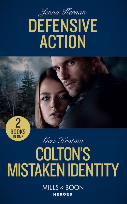 Defensive Action: Defensive Action (Protectors at Heart) / Colton's Mistaken Identity (The Coltons of Roaring Springs) (Mills & Boon Heroes)