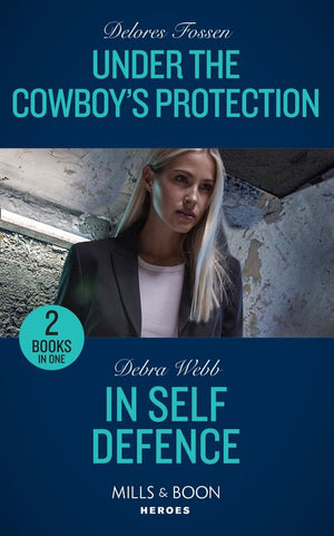 Under The Cowboy's Protection: Under the Cowboy's Protection / In Self Defence (A Winchester, Tennessee Thriller) (Mills & Boon Heroes)
