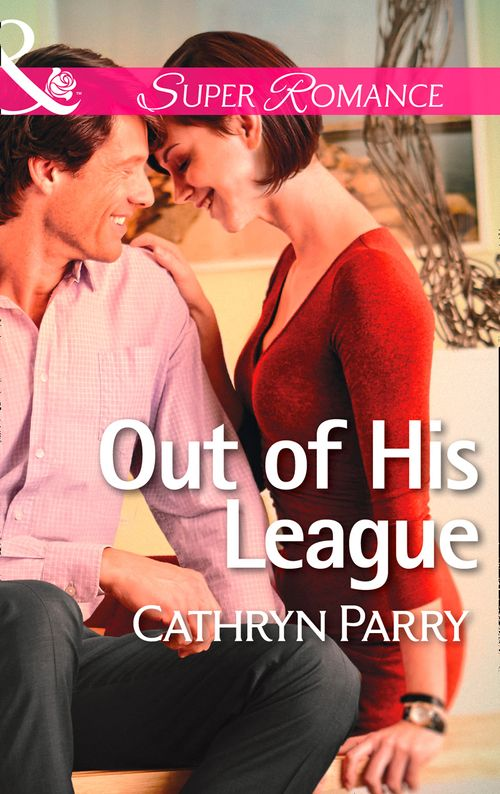 Out of His League (Mills & Boon Superromance): First edition