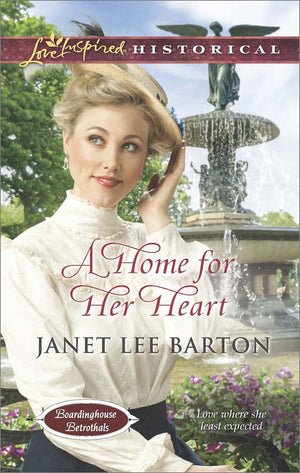 Boardinghouse Betrothals - A Home for Her Heart (Mills & Boon Love Inspired Historical) (Boardinghouse Betrothals, Book 3): Third edition