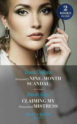 Innocent's Nine-Month Scandal: Innocent's Nine-Month Scandal (One Night With Consequences) / Claiming My Untouched Mistress (Mills & Boon Modern)