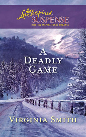 A Deadly Game (Mills & Boon Love Inspired): First edition