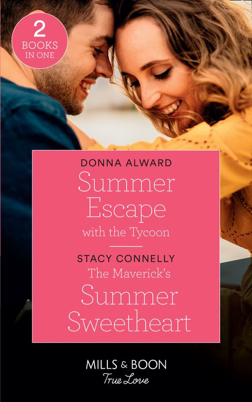 Destination Brides - Summer Escape With The Tycoon: Summer Escape with the Tycoon (Destination Brides) / The Maverick's Summer Sweetheart (Montana Mavericks) (Mills & Boon True Love) (Destination Brides)
