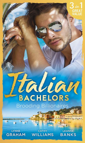 Italian Bachelors: Brooding Billionaires: Ravelli's Defiant Bride / Enthralled by Moretti / The Playboy's Proposition