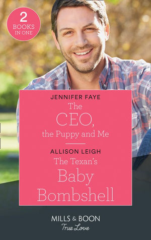 The Bartolini Legacy - The Ceo, The Puppy And Me / The Texan's Baby Bombshell: The CEO, the Puppy and Me (The Bartolini Legacy) / The Texan's Baby Bombshell (The Fortunes of Texas: Rambling Rose) (Mills & Boon True Love) (The Bartolini Legacy)
