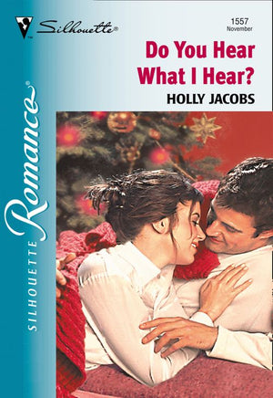 Do You Hear What I Hear? (Mills & Boon Silhouette): First edition