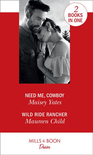 Need Me, Cowboy: Need Me, Cowboy / Wild Ride Rancher (Texas Cattleman's Club: Houston)