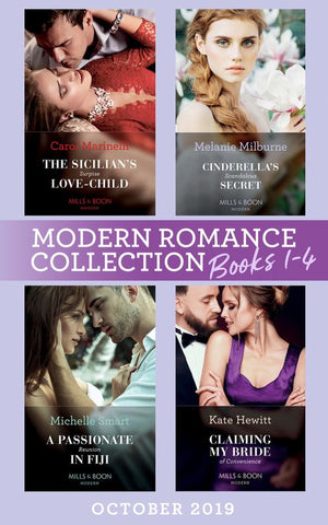 Modern Romance October 2019 Books 1-4: The Sicilian's Surprise Love-Child (One Night With Consequences) / Cinderella's Scandalous Secret / A Passionate Reunion in Fiji / Claiming My Bride of Convenience