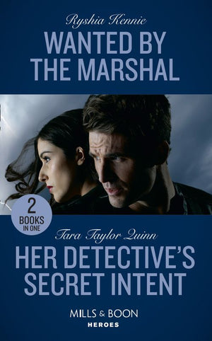 Wanted By The Marshal: Wanted by the Marshal (American Armor) / Her Detective's Secret Intent (Where Secrets are Safe) (Mills & Boon Heroes)