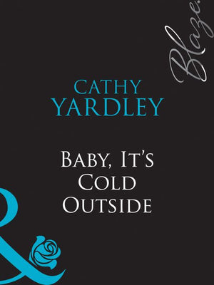 Baby, It's Cold Outside (Mills & Boon Blaze): First edition