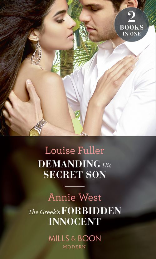 Demanding His Secret Son: Demanding His Secret Son (Secret Heirs of Billionaires) / The Greek's Forbidden Innocent (Mills & Boon Modern)