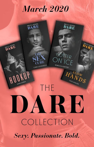 The Dare Collection March 2020: Hookup / The Sex Cure / Hotter on Ice / Slow Hands (Mills & Boon e-Book Collections)